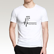 Funny T Shirt Keep Calm and…Not That Calm EKG Heart Rate 2017 summer new style Men 100% cotton high quality tops tees S-3XL