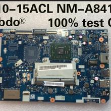 Abdo CG521 NM-A841 материнская плата для lenovo 110-15ACL ноутбук материнская плата Процессор E1-7010 DDR3 тестовая работа