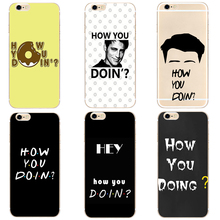 How You Doin Classic New hard clear phone Case cover for Samsung s8 s9plus S6 S7Edge iPhone 7 6s 8plus 5 5c 4 X XS XR XSMAX