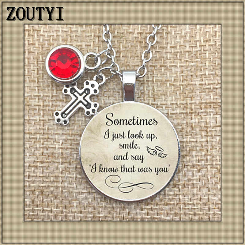 In memory, sometimes I just look up and smile and say that I know that it is you, sad charm commemorative charm pendant necklace