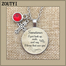 In memory, sometimes I just look up and smile say that know it is you, sad charm commemorative pendant necklace