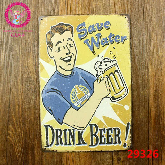 Us 5 0 Save Water Drink Beer Vintage Tin Signs Retro Metal Plate Iron Painting Wall Decoration For Bar Cafe Club Garage Plb In Plaques Signs