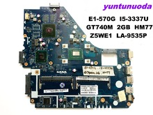 Original for ACER E1-570G NV570P laptop motherboard I5-3337U GT740M 2GB HM77 Z5WE1 LA-9535P tested good free shipping