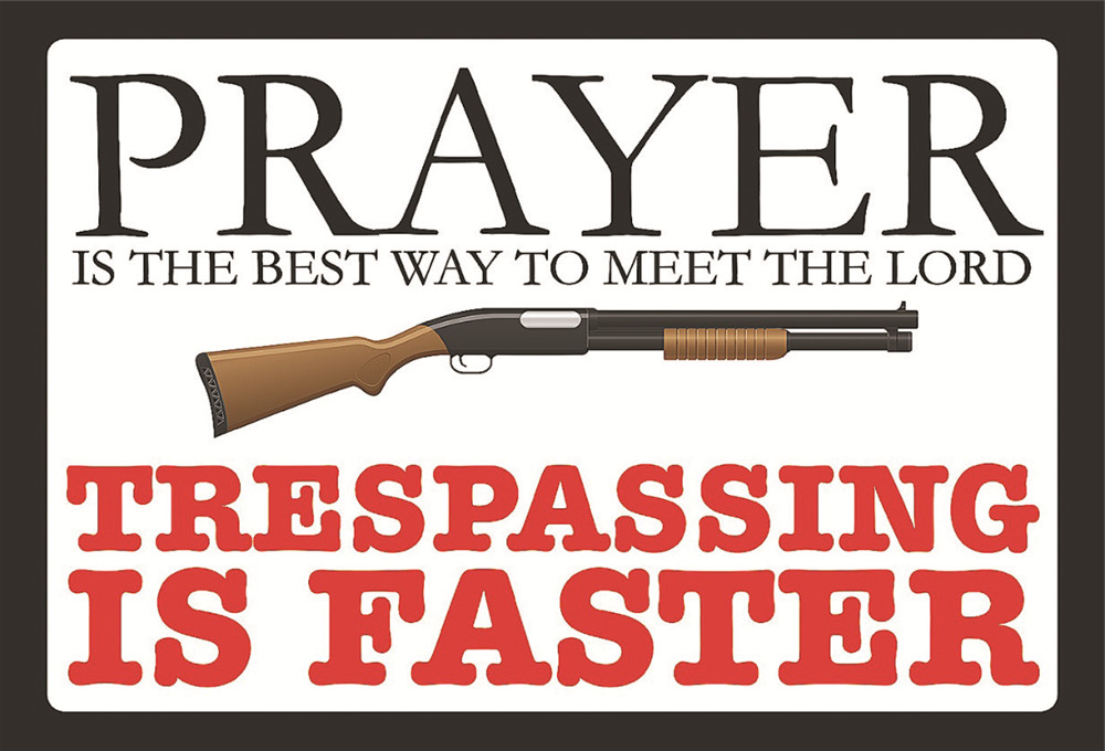 Prayer is the best way to meet the lord. Trespassing is faster. vintage metal signs retro tin plate the wall decoration