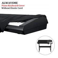 ALWAYSME универсальный чехол для фортепианной клавиатуры для 88 клавиш для 61 клавиши водонепроницаемый и анти-пыль защищает его от пыли и грязи черный