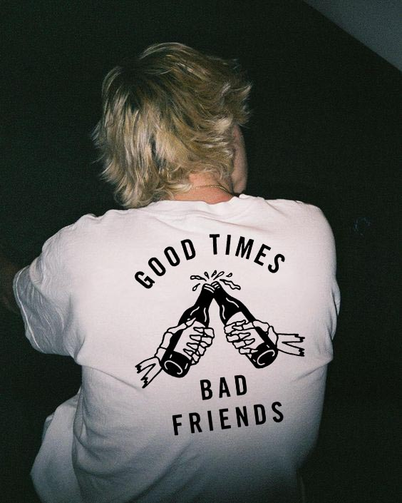 Good Time Bad Friends T-shirt Men's Summer Style Outfit Aesthetic Tumblr Graphic Tees Grunge Quotes White Tee