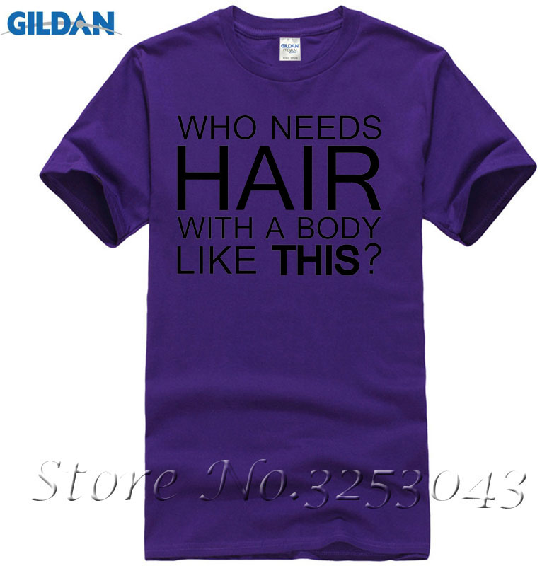 Who Needs Hair with A Body Like This Funny Mens Tshirt Top Dad Gift