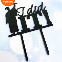 Black Acrylic Graduation 2019 Cake Topper I Did It Happy Bachelor Party Decoration Supplies