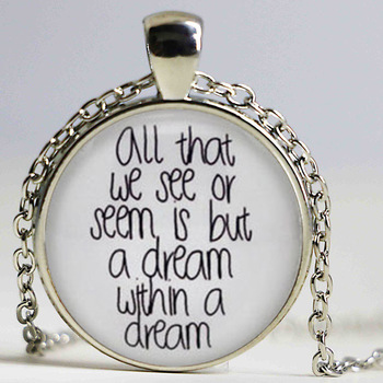 dgar Allan Poe Necklace All that we see or seem Quote Jewelry Glass Photo Pendant Necklace image