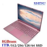 SHDU 15.6 inch Ultra thin Laptop Screen 1920*1080 Display pixel 8GB+1TB/512/256/128/64 Hard Disk Gaming Notebook Windows10 OS