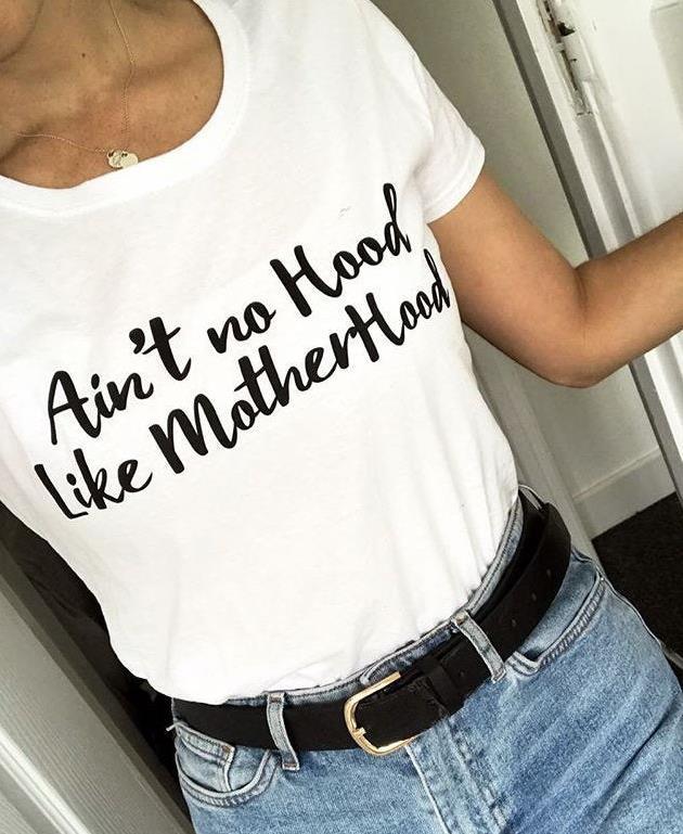 Ain't No Hood Like Motherhood Women Tshirt Cotton Casual Funny T Shirt Gift For Lady Yong Girl Top Tee Drop Ship S-780