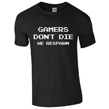 Gamers Don't Die We Respawn T-Shirt – Funny Gaming Present Mens Gift Top O-Neck Fashion Casual High Quality Print T Shirt