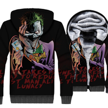 All It Takes Is One Bad Day To Reduce The Sanest Man Alive Lunacy Batman Killing Joke Joker 3D Hoodies Winter Men Jackets