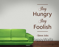 Motivational Quote Wall Sticker Stay Hungry Stay Foolish Steve Job's Saying DIY Inspirational Quote Custom Colors Wall Decal Q76