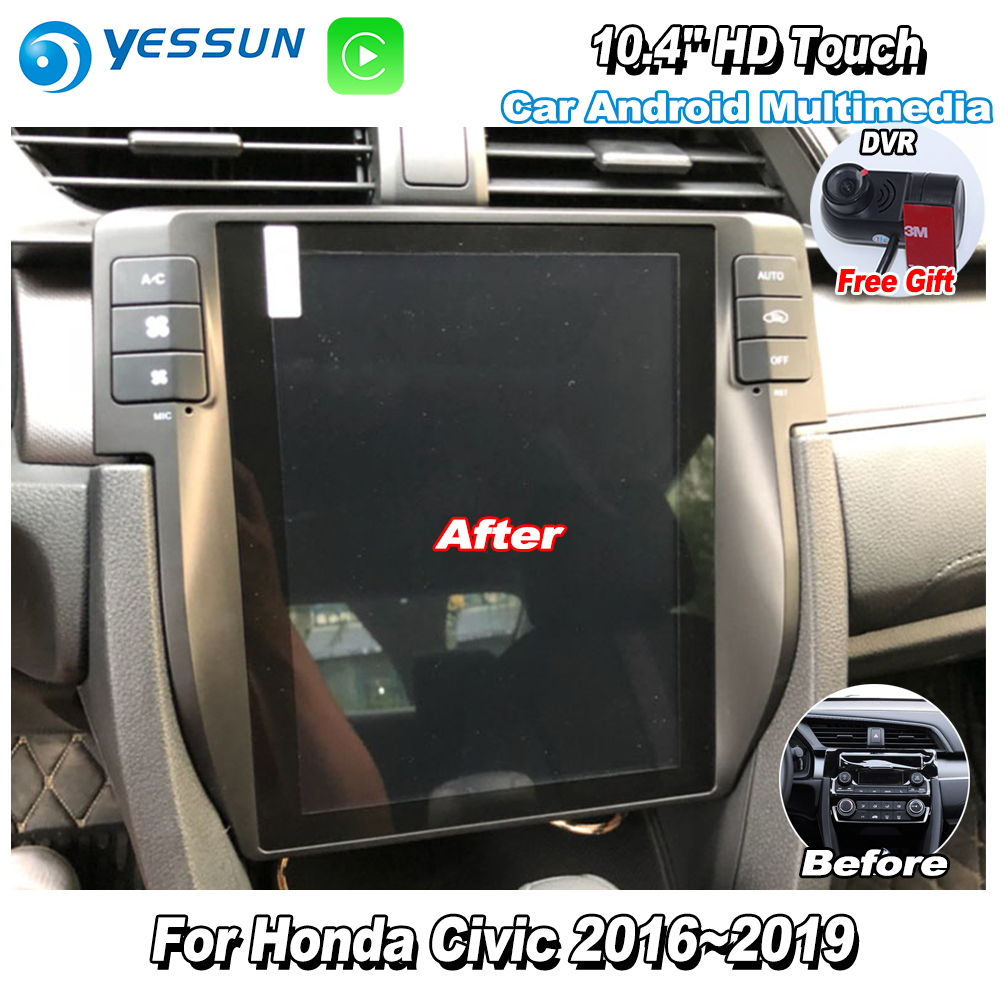 Honda Civic 2019 Indash Navigation Android System: YESSUN 10.4'' HD Super Screen For Honda Civic 2016~2019