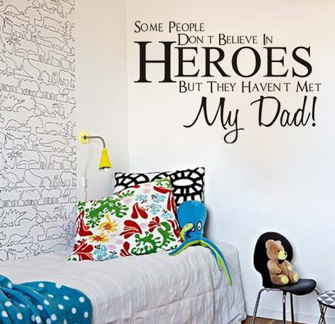 2016 Hot Fashionable Some People Don T Belie In Heroes But They Haven T Met My Dad Religion Wall Sticker Home Decor Home Mural