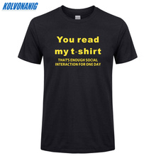 Summer 2019 New Funny You Read My T-Shirt Men Print Cotton Fashions T Shirt Short Sleeve Mens Clothing Brand Top Tee