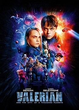 《星际特工:千星之城》2017年法国动作,科幻,冒险电影在线观看