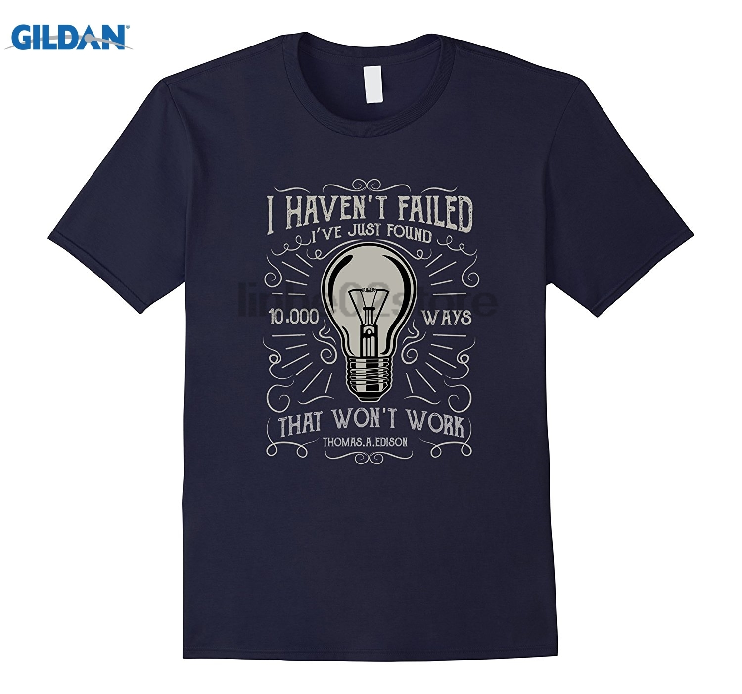 GILDAN I havent failed. Great Thomas Edison memorial tee. dress T-shirt Womens T-shirt
