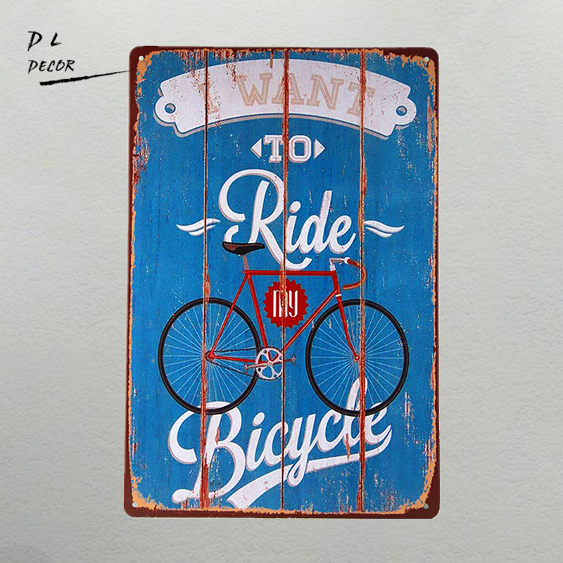 DL-Metal signs vintage Retro Shabby chic I want to ride my bicycle Tin poster wall plaque