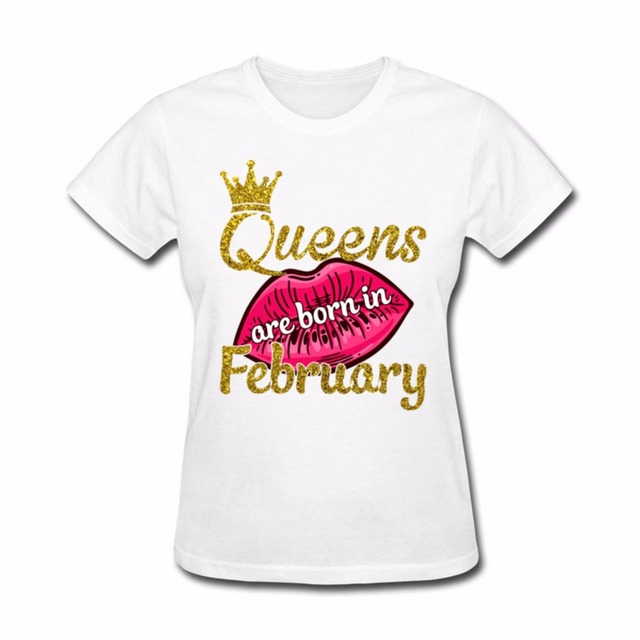 Dropshipping Women T Shirt Fitness Clothing Queens Born In February Birthday Slim Waist Camisa Summer Tops Funny Tee