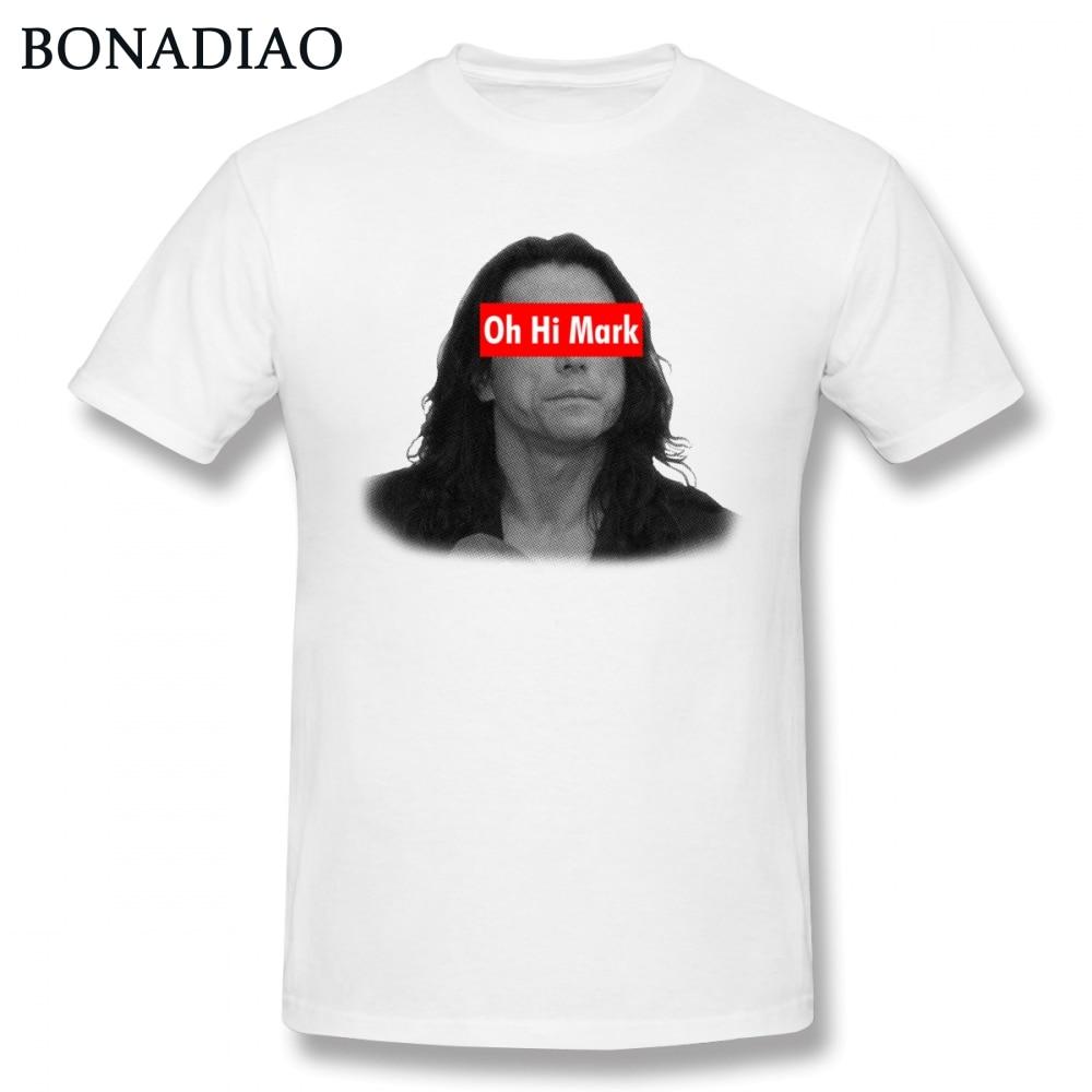 Oh Hi Mark T Shirt Men Quality Print The Room Tommy Wiseau Homme Tee Shirt 100% Cotton Plus Size Harajuku T-shirt