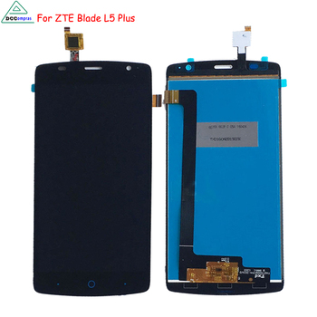 For ZTE Blade L5 plus LCD Display Touch Screen Digitizer Assembly For ZTE Blade L5 plus Screen LCD Phone Parts highest quality for zte blade z7 x7 v6 d6 t660 t663 lcd screen display touch screen digitizer assembly free shipping