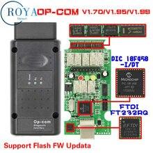 Mais novo para op com v1.70 v1.95 v1.99 ftdi ft232rq flash firmware OP-COM para opel diagnóstico-ferramenta op com com com chip pic18f458 real