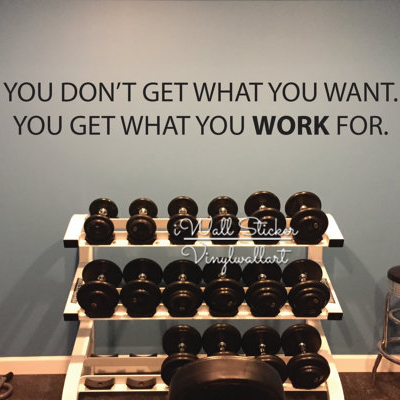You Get What You Work For Quote Wall Sticker Gym Stickers Inspirational Quote Wall Decal Motivational Cut Vinyl Stickers Q89