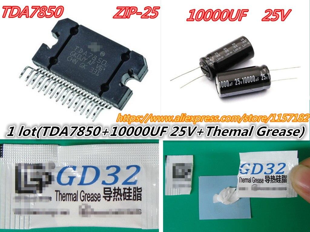 (1 lot/3 pièces) TDA7850 TDA 7850 zip25 + 1 pièces 10000 UF 25 V condensateur + un sac Graisse Thermique = Un ENSEMBLE nouveau original En Stock