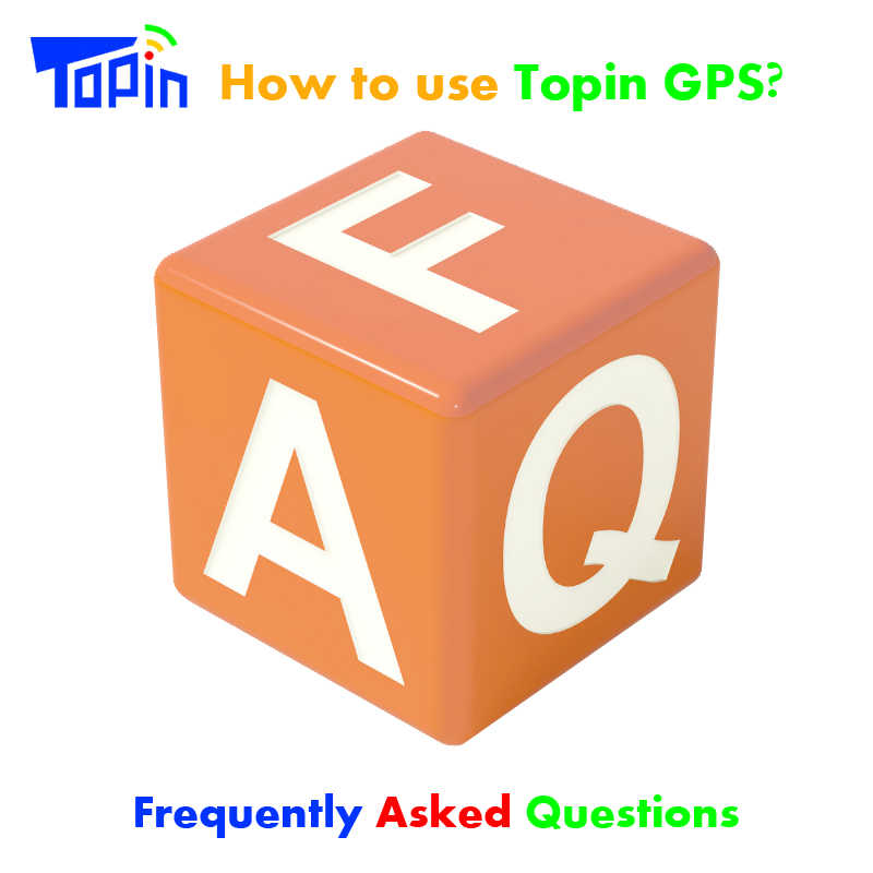 FAQ Topin GPS Tracker Frequently Asked Questions How to Use