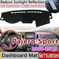 Для Mitsubishi Pajero Sport 2 2008 ~ 2015 Montero Shogun Противоскользящий коврик на приборную панель солнцезащитный коврик аксессуары 2012 2014