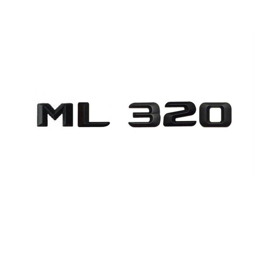 Matt Black  ML 320 Car Trunk Rear Letters Word Badge Emblem Letter Decal Sticker for Mercedes Benz Class ML320