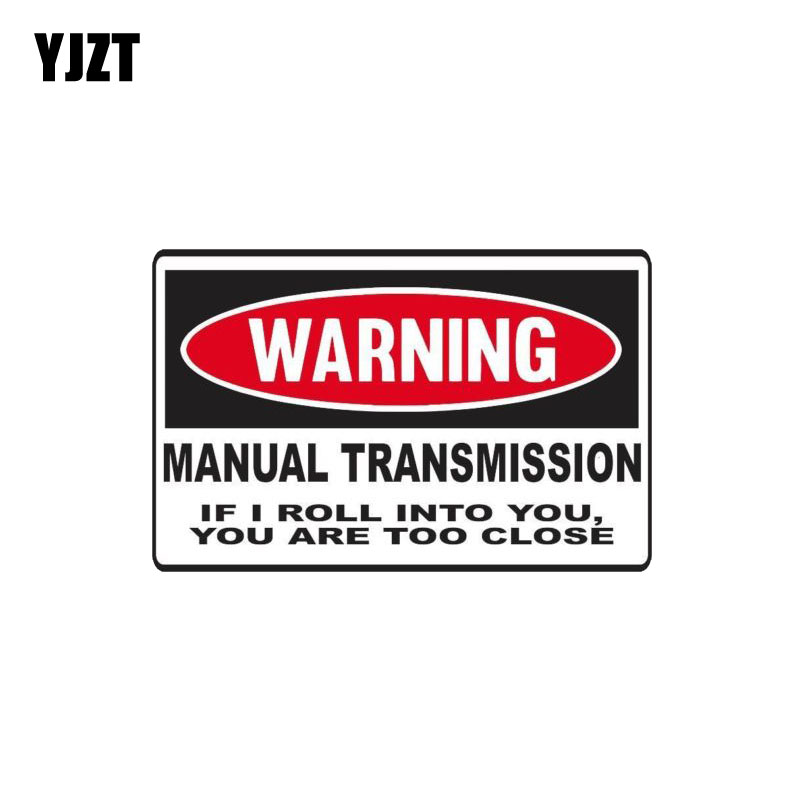 YJZT 18CM*12CM MANUAL TRANSMISSION IF I ROLL INTO YOU ARE TOO CLOSE PVC Decal Car Sticker 12-0377