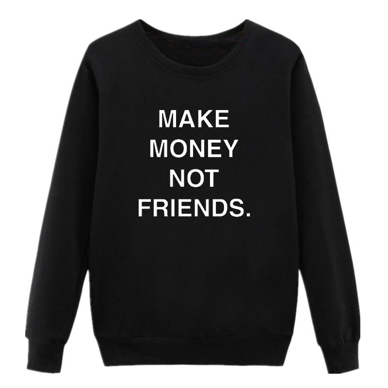 MAKE MONEY NOT FRIENDS Printed Women Hoodies Sweatshirts Hooded Casual Crewneck Hoodie Long Sleeve Pullovers Jumper