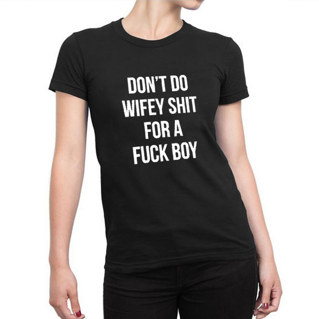 Don't do wifey Funny T Shirts Women no boyfriend Fashion Harajuku ...