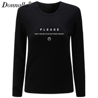 Donnalla Women T Shirt O Neck Long Sleeve Cotton Shirt Please Don T Ask Me To