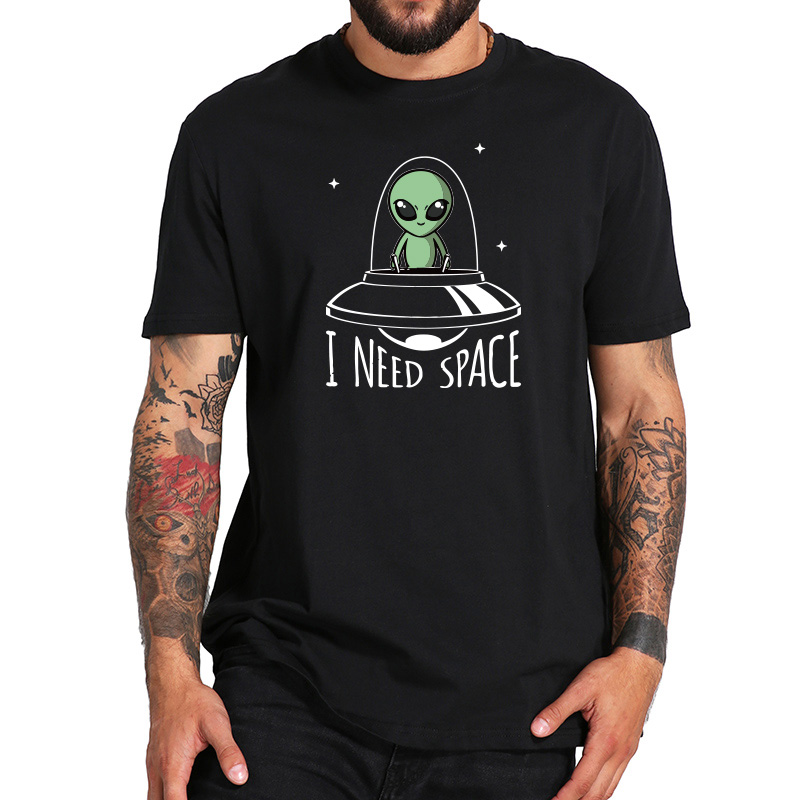 I Need Space T Shirt Alien Go By UFO Cute Cartoon Original Design Short Sleeved High Quality 100% Cotton T-shirt EU Size