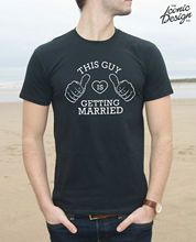 * This Guy Is Getting Married T-Shirt Top Wedding Gift Stag Do Funny Marriage Tops Tee New Unisex freeshipping