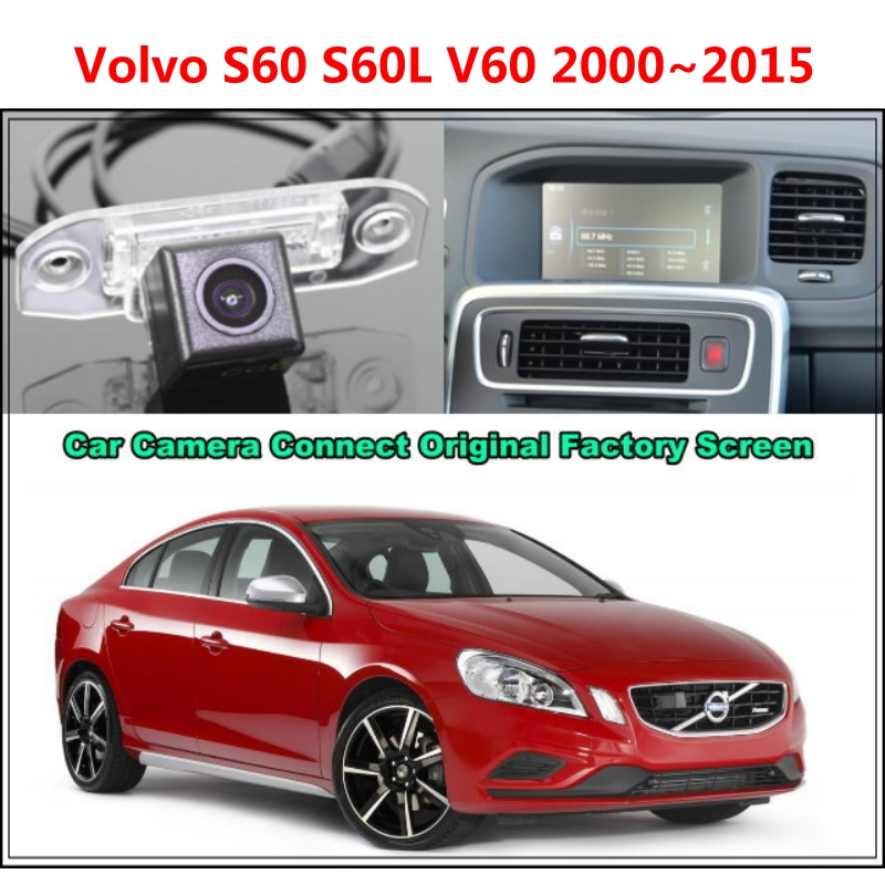 for Volvo S60 S60L V60 2000~2015 Rear View Backup Reverse Car Camera, Night Vision + RCA & Original Screen Original car screen цена