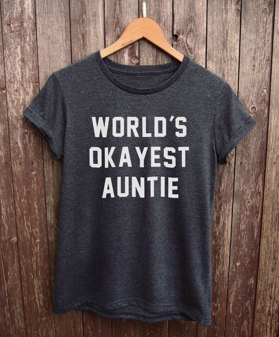 Funny gifts, funny tshirt slogan tee auntie birthday gifts More Size and Colors-B089