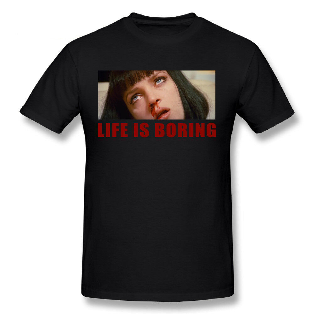 2019 Funny Life Is <font><b>Boring</b></font> <font><b>T</b></font> <font><b>Shirts</b></font> Mia Pulp Fiction Movie Short Sleeve <font><b>T</b></font>-<font><b>Shirt</b></font> Unisex Tee image