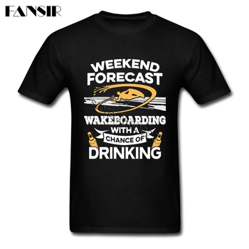 Weekend Forecast Wakeboarding With A Chance Of Drinking Tshirt Latest Design Men's T-Shirt Short Sleeve Cotton O-Neck T Shirt