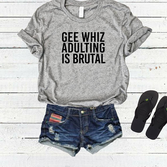 97d556b7e96 OKOUFEN Gee Whiz Adulting Is Brutal T-shirt casual tops tee high quality  letter print unisex funny women s crewneck t shirt