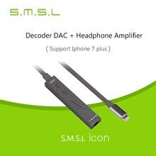 Amplificadores 2017 Nueva SMSL ICONO HIFI Audio Iluminación a 3.5 decodificador DAC Amplificador de Auriculares para Soporte de iPhone 7/7 de Conversión Más línea