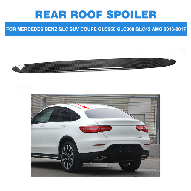 For Mercedes Benz Glc Class Coupe Glc300 Glc250 Spoiler: Carbon Fiber Rear Roof Wing Lip Spoiler For Mercedes Benz