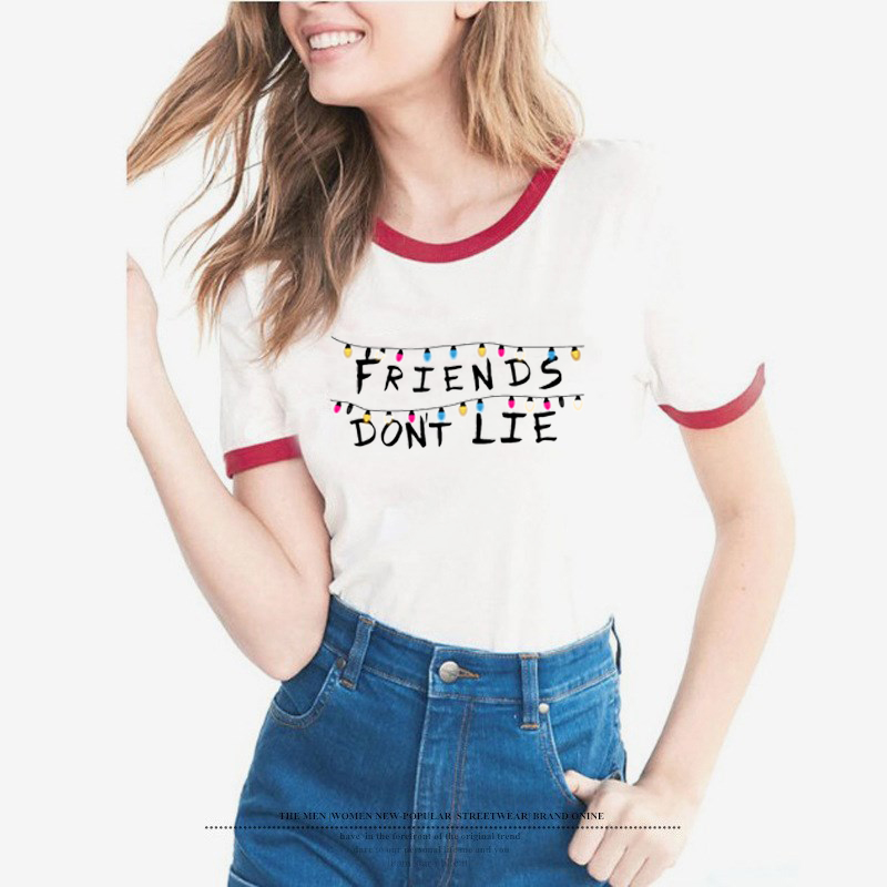 Friends Dont Lie T shirt Women Letters Print Female T-shirt best friends Tops Funny novelty STRANGER THINGS bff tshirt tees