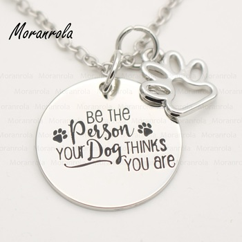 """Be the Person Your Dog Thinks You Are "" Necklace & Keychain, Charm"