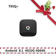 Новый T95Q + плюс Android 8,1 ТВ коробка 4G32G 4G64G H6 Quadcore cortex-A53 Mali-T720MP2 USB3.0 WI-FI HDMI 2,0 6 K PK Ми S