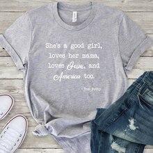 She's A Good Girl Loves Her Mama Jesus America Summer T Shirt Causal Grey Tumblr Grunge Women T-Shirt